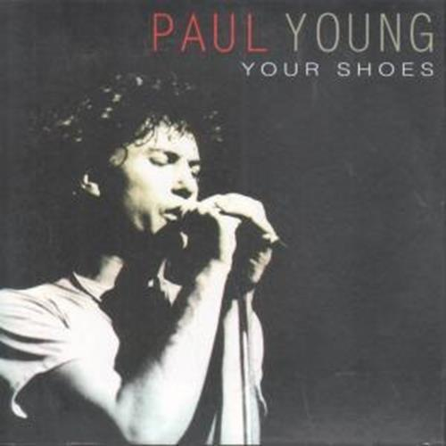 Paul Young Your Shoes