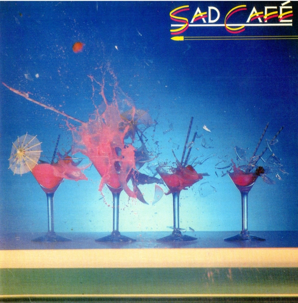 Sad Cafe 1