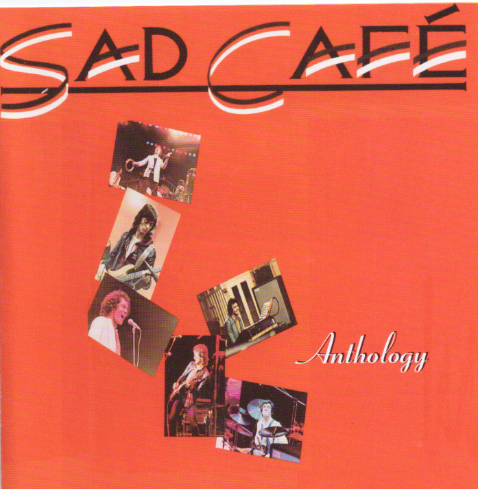Sad Cafe - The Anthology