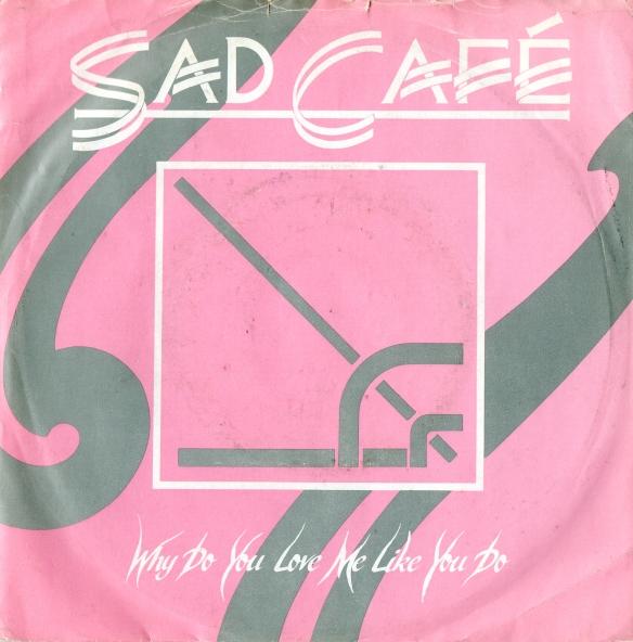 Sad Cafe Why Keep 8