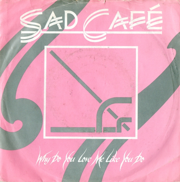 Sad Cafe Why Keep 8